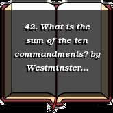 42. What is the sum of the ten commandments?