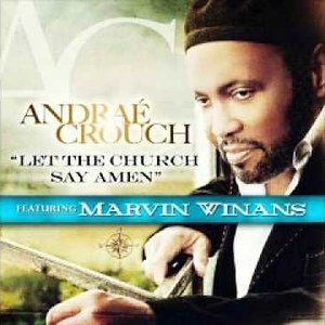 Let The Church Say Amen (extended) - Andrae Crouch feat. Marvin Winans