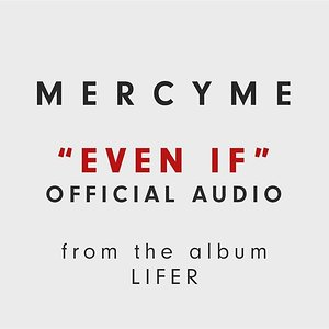 MercyMe - Even If (Audio)