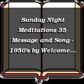 Sunday Night Meditations 35 Message and Song - 1950's