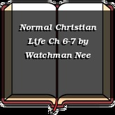 Normal Christian Life Ch 6-7