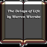 The Delays of Life