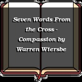 Seven Words From the Cross - Compassion