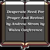Desperate Need For Prayer And Revival by Andrew Strom