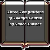 Three Temptations of Today's Church