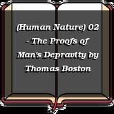 (Human Nature) 02 - The Proofs of Man's Depravity