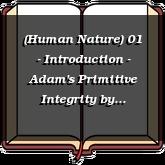 (Human Nature) 01 - Introduction - Adam's Primitive Integrity