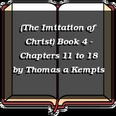 (The Imitation of Christ) Book 4 - Chapters 11 to 18