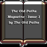 The Old Paths Magazine - Issue 1
