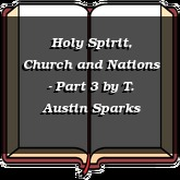 Holy Spirit, Church and Nations - Part 3