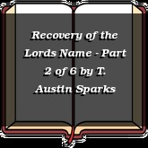 Recovery of the Lords Name - Part 2 of 6