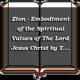 Zion - Embodiment of the Spiritual Values of The Lord Jesus Christ