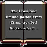 The Cross And Emancipation From Circumscribed Horizons