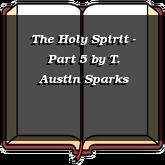 The Holy Spirit - Part 5