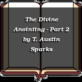 The Divine Anointing - Part 2