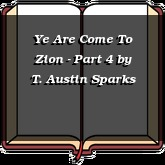Ye Are Come To Zion - Part 4