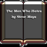 The Man Who Hates