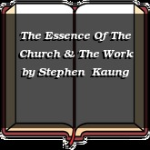 The Essence Of The Church & The Work