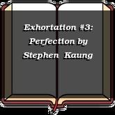 Exhortation #3: Perfection