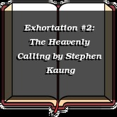 Exhortation #2: The Heavenly Calling