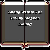 Living Within The Veil