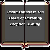 Commitment to the Head of Christ