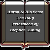 Aaron & His Sons: The Holy Priesthood