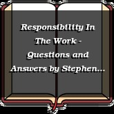 Responsibility In The Work - Questions and Answers