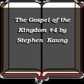 The Gospel of the Kingdom #4