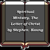 Spiritual Ministry. The Letter of Christ