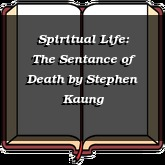 Spiritual Life: The Sentance of Death