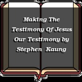 Making The Testimony Of Jesus Our Testimony