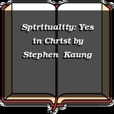 Spirituality: Yes in Christ