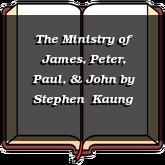 The Ministry of James, Peter, Paul, & John