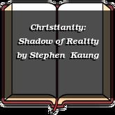 Christianity: Shadow of Reality