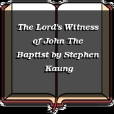 The Lord's Witness of John The Baptist