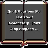Qualifications For Spiritual Leadership - Part 2
