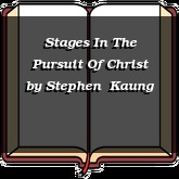 Stages In The Pursuit Of Christ