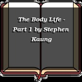 The Body Life - Part 1