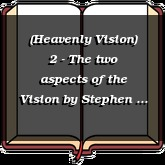 (Heavenly Vision) 2 - The two aspects of the Vision