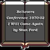 Believers Conference 1970-02 I Will Come Again