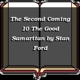 The Second Coming 10 The Good Samaritan