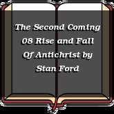 The Second Coming 08 Rise and Fall Of Antichrist
