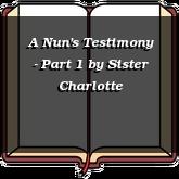 A Nun's Testimony - Part 1