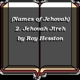 (Names of Jehovah) 2. Jehovah Jireh