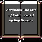 Abraham: The Life of Faith - Part 1