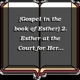 (Gospel in the book of Esther) 2. Esther at the Court for Her People