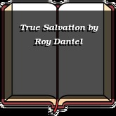 True Salvation