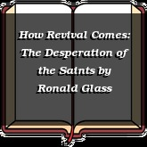 How Revival Comes: The Desperation of the Saints
