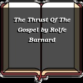 The Thrust Of The Gospel